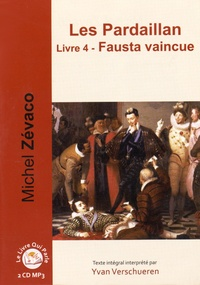 Michel Zévaco - Les Pardaillan Tome 4 : Fausta vaincue. 2 CD audio MP3