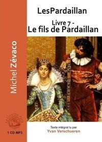 Michel Zévaco - Les Pardaillan Tome 7 : Le fils de Pardaillan. 1 CD audio MP3