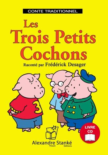 Frédérick Desager - Les Trois Petits Cochons. 1 CD audio