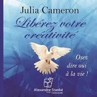 Julia Cameron - Libérez votre créativité - CD audio.
