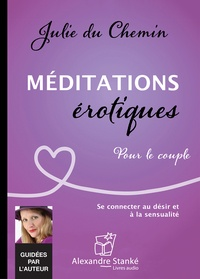 Julie Du Chemin - Méditations érotiques pour le couple. 1 CD audio