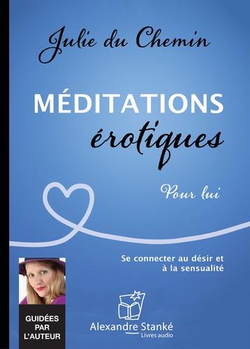Julie Du Chemin - Méditations érotiques pour lui. 1 CD audio