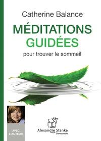 Catherine Balance - Méditations guidées pour trouver le sommeil. 1 CD audio