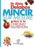 Alain Delabos - Mincir sur mesure grâce à la chrono nutrition.