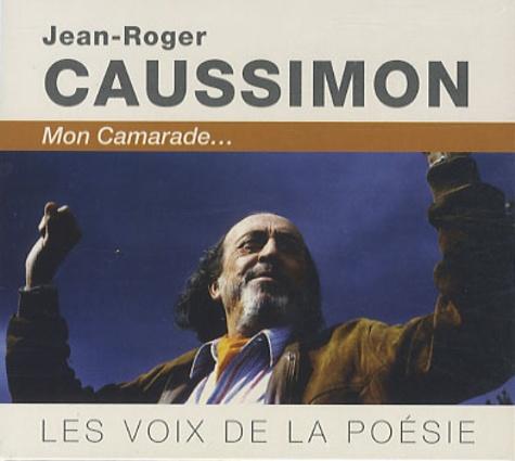 Jean-Roger Caussimon - Mon camarade.... 1 DVD + 2 CD audio