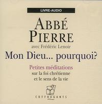 Abbé Pierre - Mon Dieu... Pourquoi ? - Livre audio.