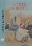 Isabelle Eberhardt - Notes de route. 1 CD audio MP3
