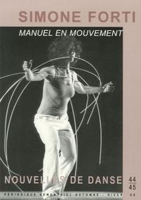 Florence Corin - Nouvelles de danse N° 44-45 : Simone Forti - Manuel en mouvement.