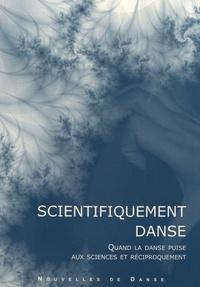 Florence Corin - Nouvelles de danse N° 53 : Scientifiquement danse - Quand la danse puise aux sciences et réciproquement.
