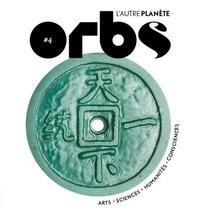 E. PIGANI, D. BECHAR - Orbs, l'autre planète N° 4 : Les racines du futur.