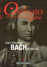 Gilles Cantagrel et James Lyon - Ostinato rigore N° 23/2004 : Jean-Sébastien Bach et ses fils.