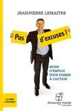 Jean-Pierre Lemaitre - Pas d'excuses ! - Mode d'emploi pour passer à l'action. 1 CD audio MP3