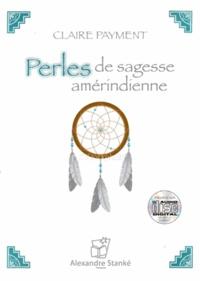 Claire Payment - Perles de sagesse amérindienne. 1 DVD