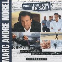 Marc-André Morel - Pour le meilleur de soi. 1 CD audio MP3