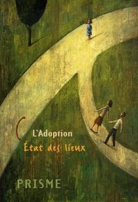 Michel Carignan et Martin St-Andre - Prisme N° 46 : L'adoption - Etat des lieux.