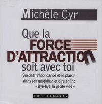 Michèle Cyr - Que la force d'attraction soit avec toi - 2 CD audio.