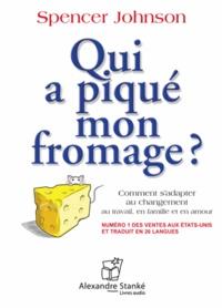 Spencer Johnson - Qui a piqué mon fromage ? - Comment s'adapter au changement au travail, en famille et en amour. 1 CD audio MP3