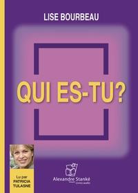 Lise Bourbeau - Qui es-tu ?. 1 CD audio MP3