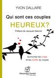 Yvon Dallaire - Qui sont ces couples heureux ? - Surmonter les crises et les conflits du couple. 1 CD audio MP3