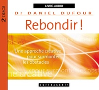 Daniel Dufour - Rebondir !. 1 CD audio