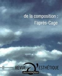 Nicolas Tertulian et Anne Cauquelin - Revue d'esthétique N° 43 : De la composition : l'après-Cage.