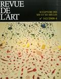 Antoinette Le Normand-Romain et Paul-Louis Rinuy - Revue de l'art N° 162/2008-4 : Sculpture des XIXe et XX siècles.