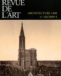 Laurence de Pémille - Revue de l'art N° 166/2009-4 : Architecture 1400.