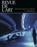 Bernard Toulier - Revue de l'art N° 186/2014-4 : Architecture du XXe siècle.