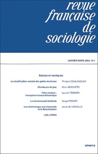 Philippe Coulangeon et Marie Buscatto - Revue française de sociologie N° 44-1 Janvier-Mars : Scènes et musiques.