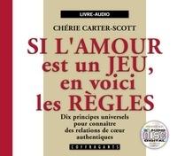 Chérie Carter-Scott - Si l'amour est un jeu, en voici les règles. 1 CD audio