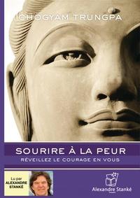 Chögyam Trungpa - Sourire à la peur - Réveillez le courage en vous. 1 CD audio MP3
