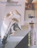 Jean-François Pousse et Rafaël Magrou - Techniques & Architecture N° 469 : Museums - Collection / culture.
