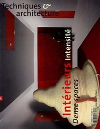 Catherine Clarisse et Pierre Hebbelinck - Techniques & Architecture N° 481, Décembre 200 : Intérieurs Intensité - Dense spaces.