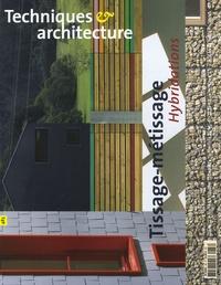 Marie-Christine Loriers et Jean-Pierre Pranlas-Descours - Techniques & Architecture N° 483, Avril-Mai 20 : Tissage-métissage - Hybridations.