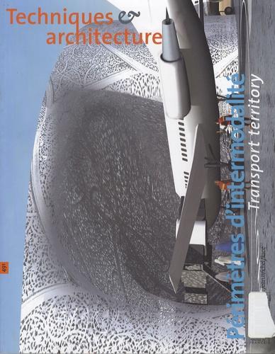 Jean-François Pousse - Techniques & Architecture N° 491, Août-septemb : Périmètres d'intermodalité.