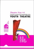 Lansman - Theatre Now N° 4 : Youth Theatre.