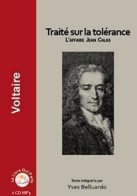Voltaire - Traité sur la tolérance - L'affaire Jean Calas. 1 CD audio MP3