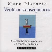 Marc Pistorio et Sophie Stanké - Vérité ou conséquences, oser l'authenticité envers soi en couple et en famille - 2 CD Audio.