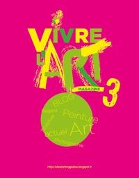 Anonyme - Vivre l'art Magazine N° 3 : .