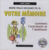 Marie-Paule Dessaint - Votre mémoire - Comment l'entretenir et l'améliorer, CD audio.