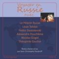 Léon Tolstoï et Fédor Dostoïevski - Voyager en Russie. 1 CD audio