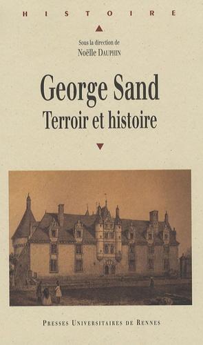 Noëlle Dauphin et  Dauphin - George Sand - Terroir et histoire.