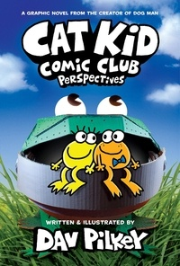 Dav Pilkey - Cat Kid Comic Club #2: From the Creator of Dog Man.