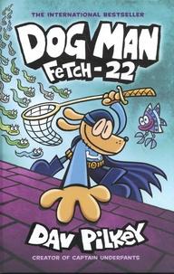 Dav Pilkey - DogMan Tome 8 : Fetch-22.