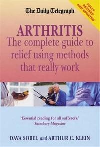 Dava Sobel et Arthur Klein - Arthritis - What Really Works: New edition.