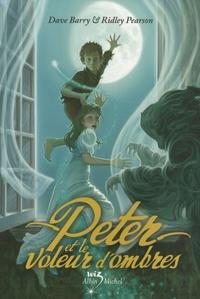 Dave Barry et Ridley Pearson - Peter et le voleur d'ombres.