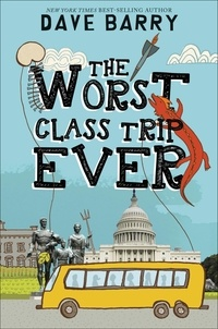 Dave Barry - The Worst Class Trip Ever.