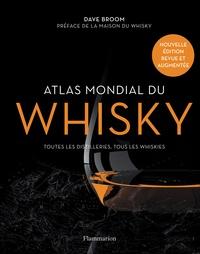 Dave Broom - Atlas mondial du whisky - Plus de 200 distilleries visitées et plus de 750 bouteilles testées.