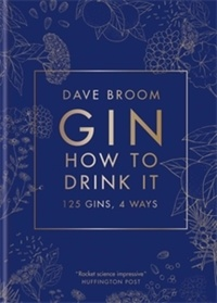 Dave Broom - Gin: How to Drink it.