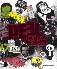 Dave Combs et Holly Combs - PEEL - The art of the sticker.
